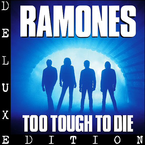 Too Tough To Die by The Ramones
