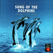 Relax With ... Song Of the Dolphins (Enhanced With Music) by Azzurra Music