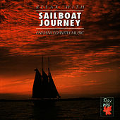 Relax With ... Sailboat Journey (Enhanced With Music) by Azzurra Music