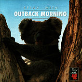 Relax With ... Outback Morning by Azzurra Music