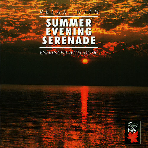 Relax With ... Summer Evening Serenade by Azzurra Music