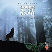 RELAX WITH... SOUNDS OF THE WOLVES (Enhanced With Wolves) by Various Artists