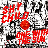 One With The Sun by Shy Child