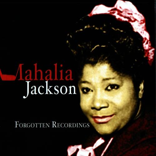 The Forgotten Recordings by Mahalia Jackson
