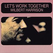Let's Work Together by Wilbert  Harrison