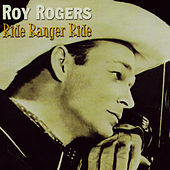 Ride Ranger Ride by Roy Rogers