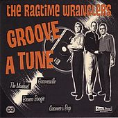 Groove A Tune by The Ragtime Wranglers