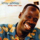 Strictly Roots + Now by Leroy Sibbles