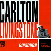 Rumours by Carlton Livingston