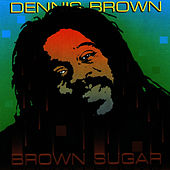 Brown Sugar by Dennis Brown