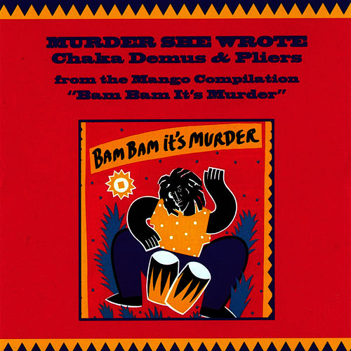 Muder She Wrote Single by Chaka Demus and Pliers