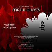 Four Improvisations For The Ghosts von Jacob Fred Jazz Odyssey