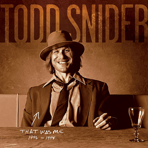 That Was Me: The Best Of Todd Snider 1994-1998 by Todd Snider