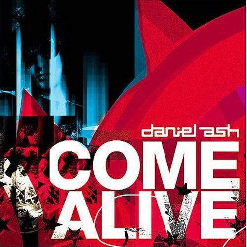 Come Alive by Daniel Ash