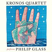 Kronos Quartet Performs Philip Glass von Kronos Quartet