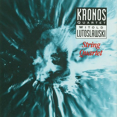 Lutoslawski String Quartet by Kronos Quartet