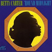 'Round Midnight by Betty Carter