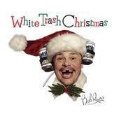 White Trash Christmas by Bob Rivers