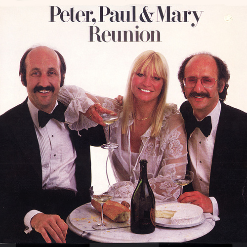 Reunion by Peter, Paul and Mary