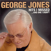 Hits I Missed, And One I Didn't by George Jones