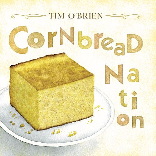 Cornbread Nation by Tim O'Brien