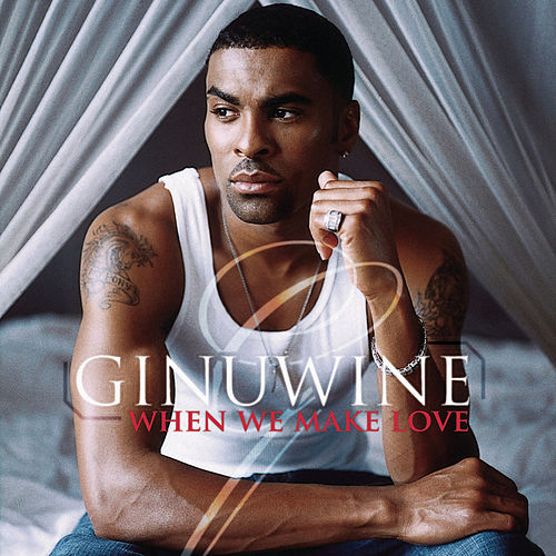 When We Make Love by Ginuwine