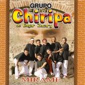 Mirame by Grupo Chiripa