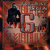 I've Just Begun by Kevin Gray