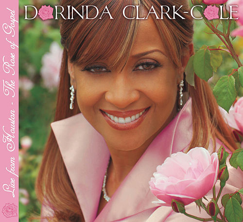 Live From Houston - The Rose Of Gospel by Dorinda Clark-Cole