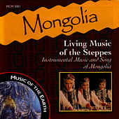 Mongolia: Living Music Of The Steppes by Music Of The Earth