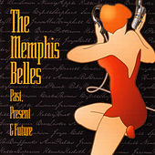 The Memphis Belles: Past, Present and Future by Various Artists