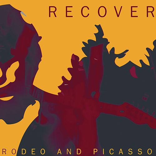 Rodeo And Picasso by Recover