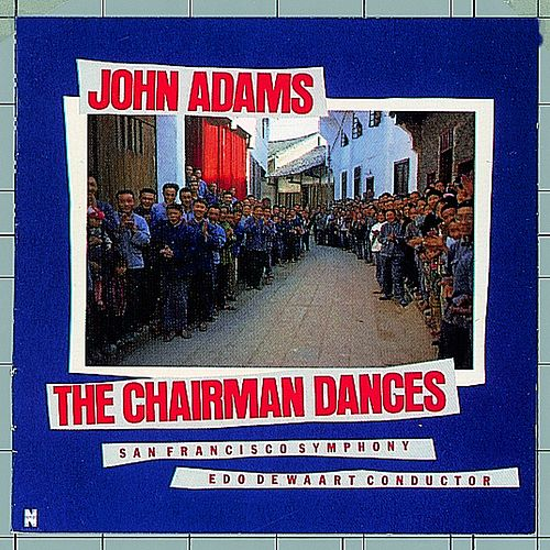 Adams, John: The Chairman Dances by John Adams