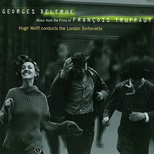 Georges Delerue: Music from the Films of Francois Truffaut by Georges Delerue