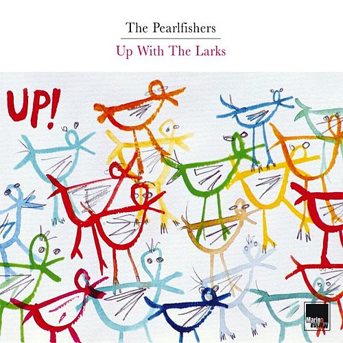Up With The Larks by The Pearlfishers