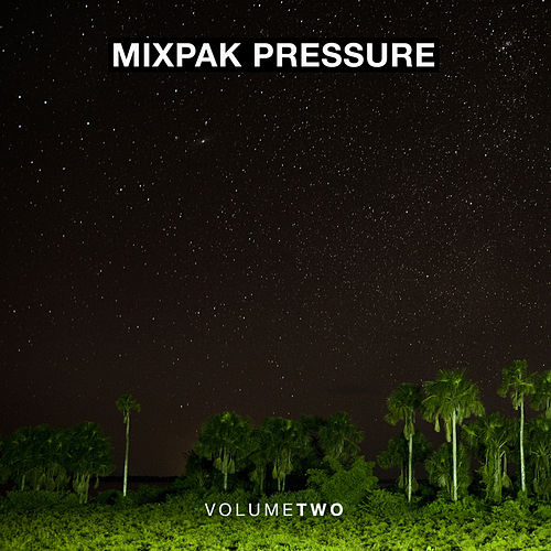 Mixpak Pressure: Volume Two by Various Artists
