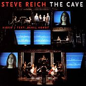 The Cave by Steve Reich
