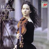 Hilary Hahn Plays Bach by Hilary Hahn
