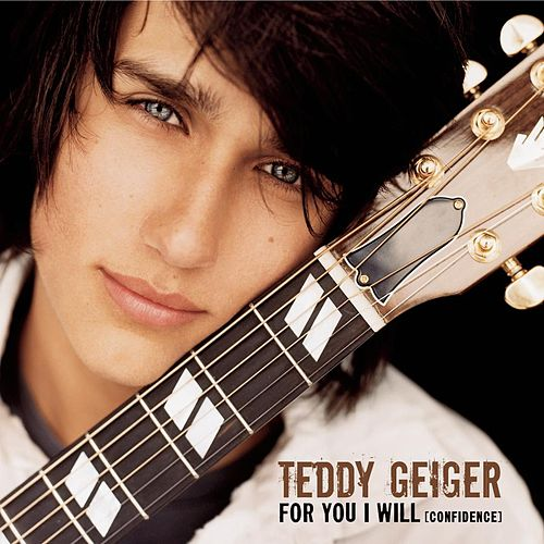 For You I Will (confidence) by Teddy Geiger