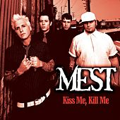 Kiss Me, Kill Me by M.E.S.T.