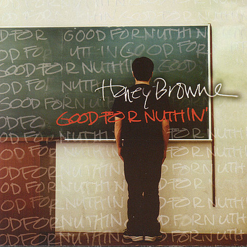 Good For Nuthin' by Honey Browne