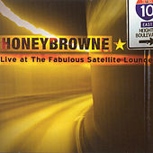 Live From The Fabulous Satellite Lounge by Honey Browne
