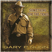 Something For The Trail by Gary P. Nunn