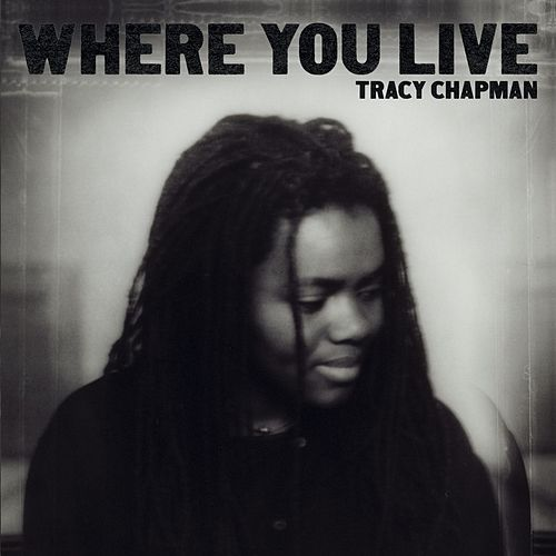 Where You Live by Tracy Chapman