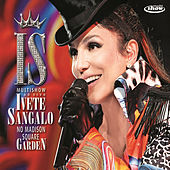 Multishow Ao Vivo - Ivete Sangalo No Madison Square Garden by Ivete Sangalo