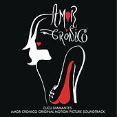 Amor Cronico (Original Motion Picture Soundtrack) by Various Artists