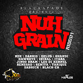 Nuh Grain Riddim by Various Artists