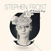 All the Lovely Things by Stephen Frost
