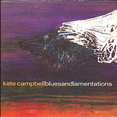 Blues And Lamentations by Kate Campbell