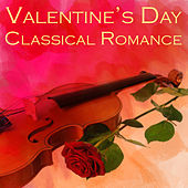 Valentine's Day Classical Romance by Various Artists